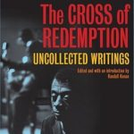 [PDF] [EPUB] The Cross of Redemption: Uncollected Writings Download