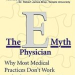 [PDF] [EPUB] The E-Myth Physician: Why Most Medical Practices Don't Work and What to Do About It Download
