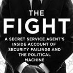 [PDF] [EPUB] The Fight: A Secret Service Agent's Inside Account of Security Failings and the Political Machine Download