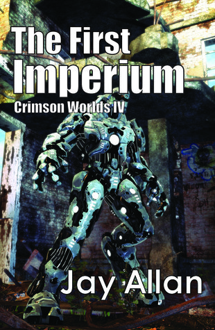 [PDF] [EPUB] The First Imperium (Crimson Worlds #4) Download by Jay Allan