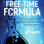 [PDF] [EPUB] The Free-Time Formula: Finding Happiness, Focus, and Productivity No Matter How Busy You Are Download