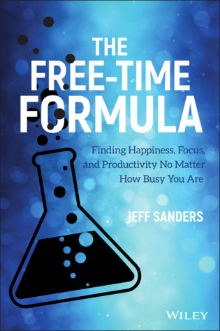 [PDF] [EPUB] The Free-Time Formula: Finding Happiness, Focus, and Productivity No Matter How Busy You Are Download by Jeff  Sanders
