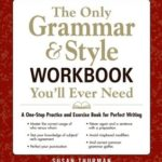 [PDF] [EPUB] The Only Grammar  Style Workbook You'll Ever Need: A One-Stop Practice and Exercise Book for Perfect Writing Download