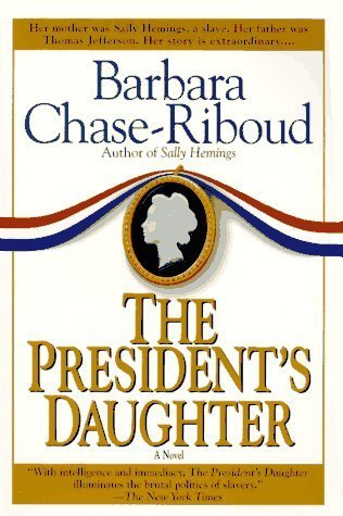 [PDF] [EPUB] The President's Daughter Download by Barbara Chase-Riboud