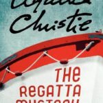 [PDF] [EPUB] The Regatta Mystery And Other Stories: Featuring Hercule Poirot, Miss Marple, and Mr. Parker Pyne Download