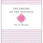 [PDF] [EPUB] The Theory of the Business (Harvard Business Review Classics) Download
