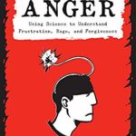 [PDF] [EPUB] Unfuck Your Anger: Using Science to Understand Frustration, Rage, and Forgiveness Download