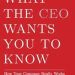 [PDF] [EPUB] What the CEO Wants You To Know, Expanded and Updated: How Your Company Really Works Download
