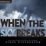 [PDF] [EPUB] When the Sky Breaks: Hurricanes, Tornadoes, and the Worst Weather in the World Download