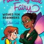[PDF] [EPUB] Wishes for Beginners (Fourth Grade Fairy, #2) Download