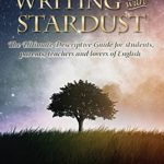 [PDF] [EPUB] Writing with Stardust: The Ultimate Descriptive Guide for students, parents, teachers and writers Download