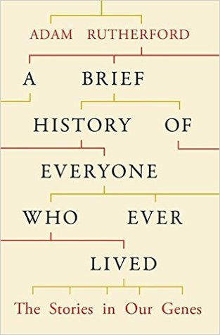 [PDF] [EPUB] A Brief History of Everyone Who Ever Lived: The Stories in Our Genes Download by Adam Rutherford