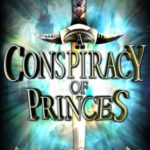 [PDF] [EPUB] A Conspiracy of Princes (Allies and Assassins, #2) Download