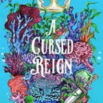 [PDF] [EPUB] A Cursed Reign (Whims of Fae, #5) Download
