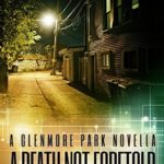 [PDF] [EPUB] A Death Not Foretold (A Glenmore Park Mystery, #1.5) Download