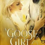 [PDF] [EPUB] A Goose Girl (Entwined Tales, #1) Download