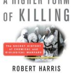 [PDF] [EPUB] A Higher Form of Killing: The Secret History of Chemical and Biological Warfare Download