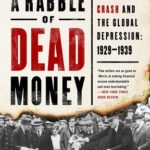 [PDF] [EPUB] A Rabble of Dead Money: The Great Crash and the Global Depression: 1929–1939 Download