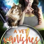 [PDF] [EPUB] A Vet Vanishes (Cats, Ghosts, and Avocado Toast, #2) Download