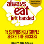 [PDF] [EPUB] Always Eat Left Handed: 15 Surprisingly Simple Secrets Of Success Download