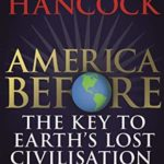 [PDF] [EPUB] America Before: The Key to Earth's Lost Civilization Download