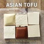 [PDF] [EPUB] Asian Tofu: Discover the Best, Make Your Own, and Cook It at Home Download