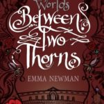 [PDF] [EPUB] Between Two Thorns (The Split Worlds, #1) Download