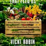 [PDF] [EPUB] Blessing the Hands That Feed Us: What Eating Closer to Home Can Teach Us About Food, Community, and Our Place on Earth Download