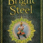 [PDF] [EPUB] Bright Steel (Masters and Mages, #3) Download