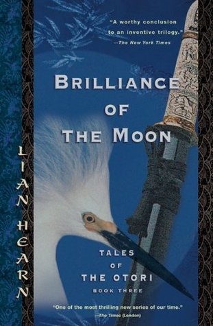 [PDF] [EPUB] Brilliance of the Moon (Tales of the Otori, #3) Download by Lian Hearn