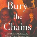 [PDF] [EPUB] Bury the Chains: Prophets and Rebels in the Fight to Free an Empire's Slaves Download