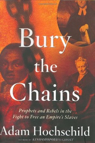 [PDF] [EPUB] Bury the Chains: Prophets and Rebels in the Fight to Free an Empire's Slaves Download by Adam Hochschild