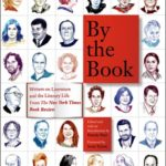 [PDF] [EPUB] By the Book: Writers on Literature and the Literary Life from The New York Times Book Review Download