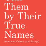 [PDF] [EPUB] Call Them by Their True Names: American Crises (and Essays) Download