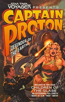 [PDF] [EPUB] Captain Proton: Defender of the Earth (Star Trek: Voyager) Download by Dean Wesley Smith