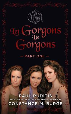 [PDF] [EPUB] Charmed: Let Gorgons Be Gorgons Part 1: Charmed Series #2 Download by Paul Ruditis