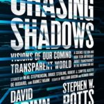 [PDF] [EPUB] Chasing Shadows: Visions of Our Coming Transparent World Download