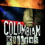 [PDF] [EPUB] Colombian Killers: The True Stories of the Three Most Prolific Serial Killers on Earth (True Crime, Serial Killers, Murderers) Download