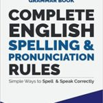 [PDF] [EPUB] Complete English Spelling and Pronunciation Rules: Simple Ways to Spell and Speak Correctly (The Farlex Grammar Book Book 3) Download