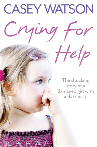 [PDF] [EPUB] Crying for Help: The Shocking True Story of a Damaged Girl with a Dark Past Download by Casey Watson