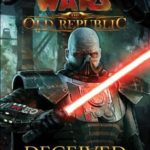 [PDF] [EPUB] Deceived (Star Wars: The Old Republic, #2) Download