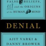 [PDF] [EPUB] Denial: Self-Deception, False Beliefs, and the Origins of the Human Mind Download