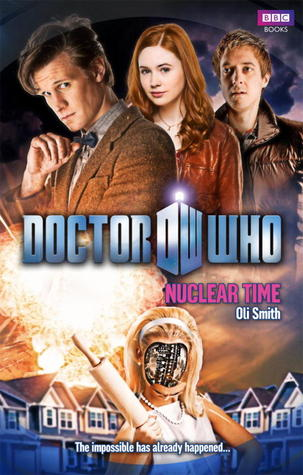 [PDF] [EPUB] Doctor Who: Nuclear Time Download by Oli Smith
