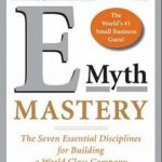 [PDF] [EPUB] E-Myth Mastery: The Seven Essential Disciplines for Building a World Class Company Download