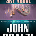 [PDF] [EPUB] Earth Below, Sky Above (The Human Division, #13) Download