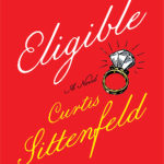 [PDF] [EPUB] Eligible : A Modern Retelling of Pride and Prejudice (The Austen Project, #4) Download