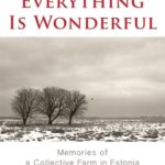 [PDF] [EPUB] Everything is Wonderful: Memories of a Collective Farm in Estonia Download