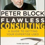 [PDF] [EPUB] Flawless Consulting: A Guide to Getting Your Expertise Used Download