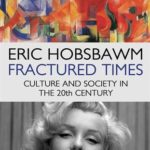 [PDF] [EPUB] Fractured Times: Culture and Society in the Twentieth Century Download