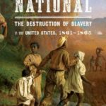 [PDF] [EPUB] Freedom National: The Destruction of Slavery in the United States, 1861-1865 Download